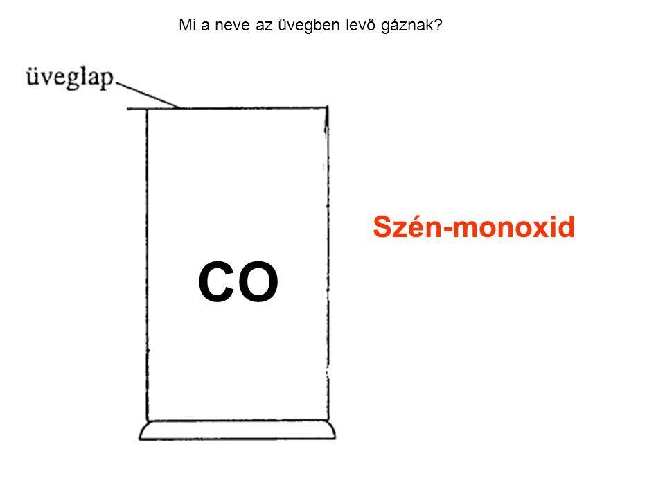 Mi a neve az üvegben levő gáznak? Szén-monoxid CO