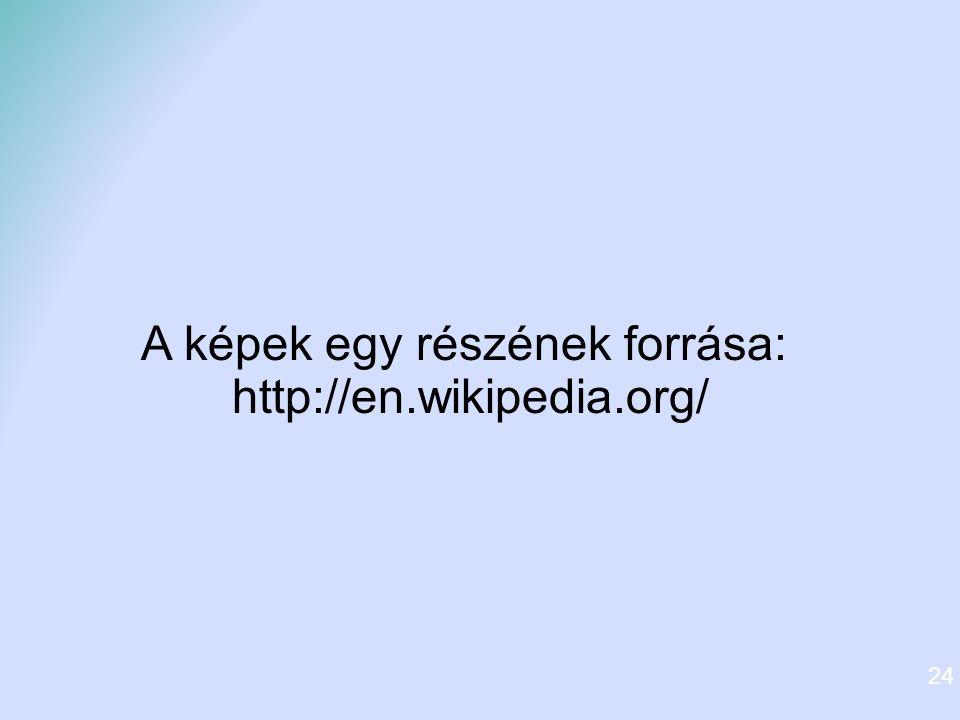24 A képek egy részének forrása: http://en.wikipedia.org/