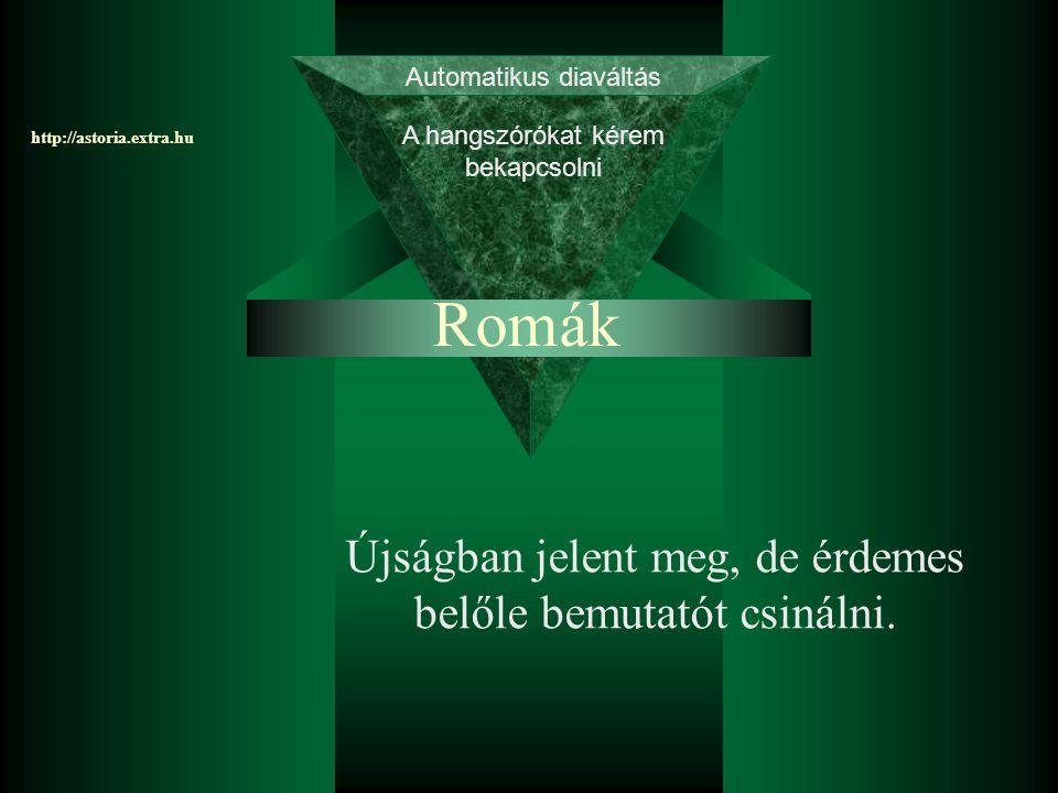 Romák Újságban jelent meg, de érdemes belőle bemutatót csinálni.