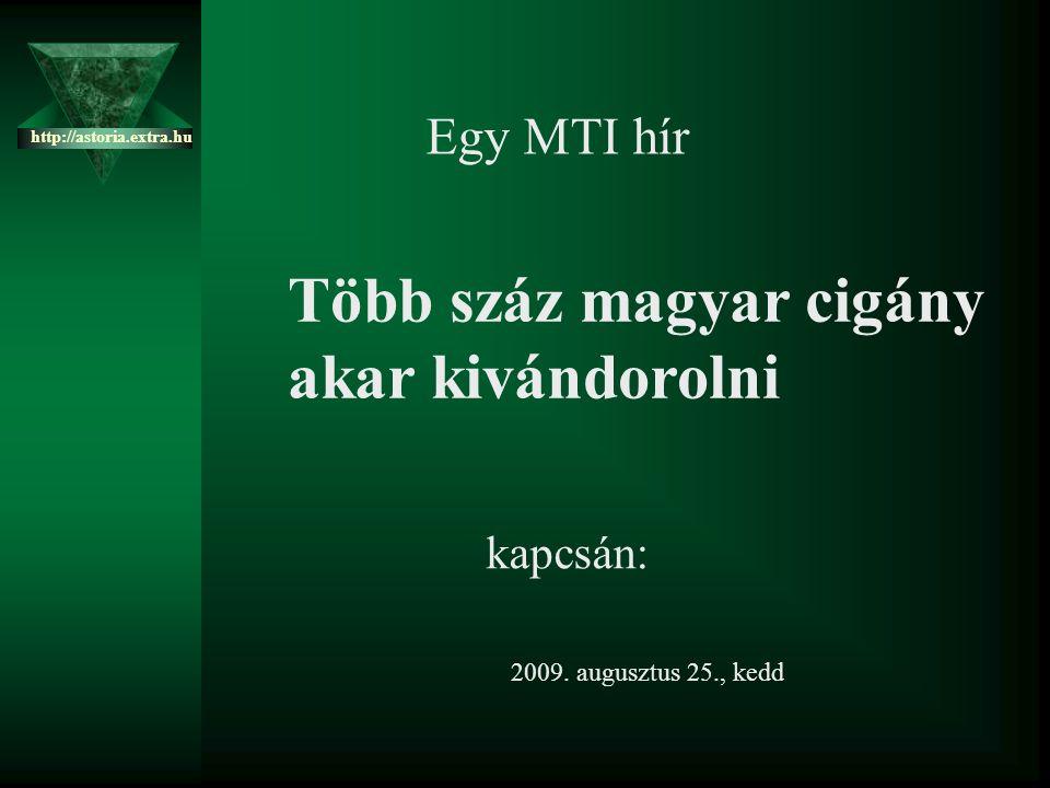 Több száz magyar cigány akar kivándorolni Egy MTI hír kapcsán: 2009.