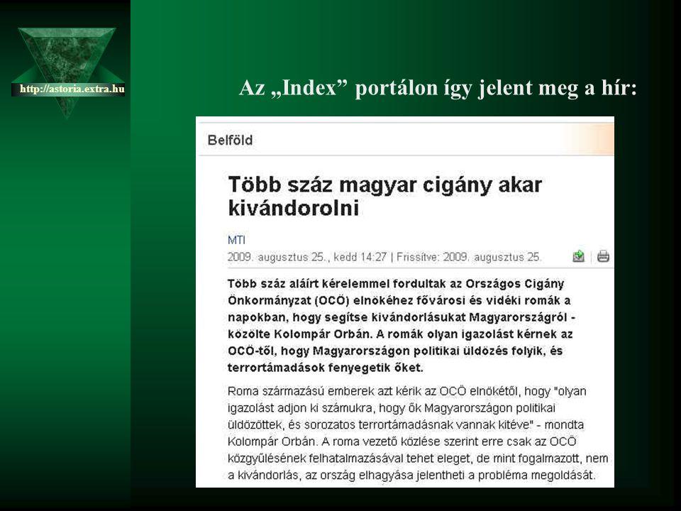 """Az """"Index portálon így jelent meg a hír: http://astoria.extra.hu"""