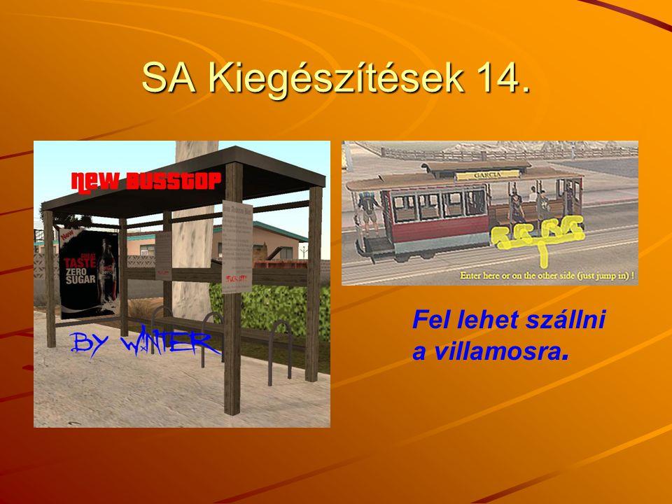 SA Kiegészítések 14. Fel lehet szállni a villamosra.