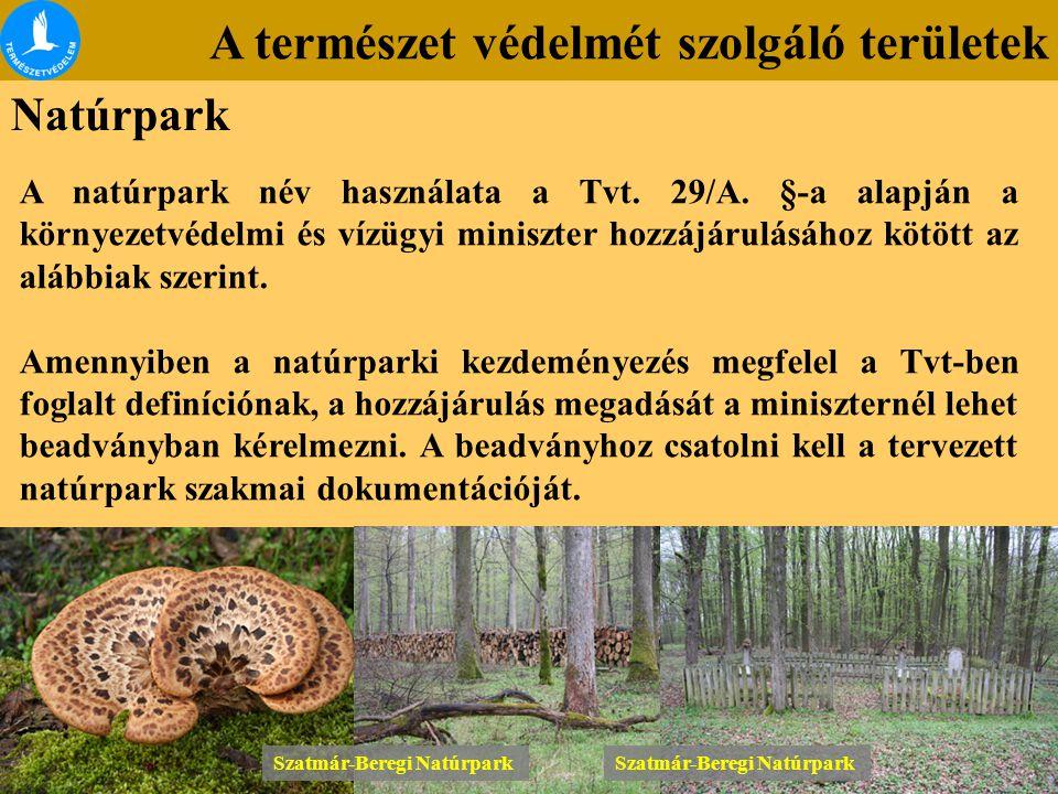 A természet védelmét szolgáló területek Natúrpark A natúrpark név használata a Tvt. 29/A. §-a alapján a környezetvédelmi és vízügyi miniszter hozzájár
