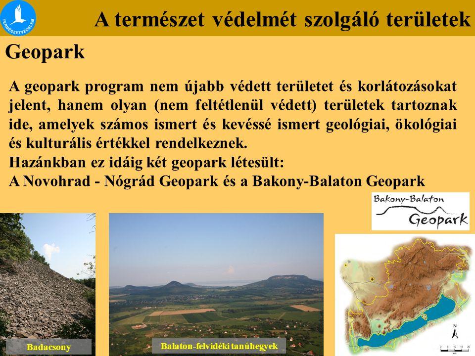 A természet védelmét szolgáló területek Geopark A geopark program nem újabb védett területet és korlátozásokat jelent, hanem olyan (nem feltétlenül vé