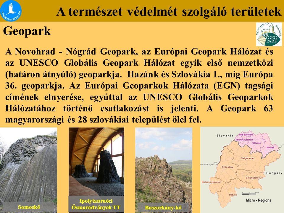 A természet védelmét szolgáló területek Geopark A Novohrad - Nógrád Geopark, az Európai Geopark Hálózat és az UNESCO Globális Geopark Hálózat egyik el