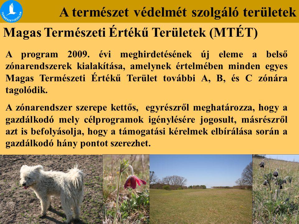 A természet védelmét szolgáló területek Magas Természeti Értékű Területek (MTÉT) A program 2009. évi meghirdetésének új eleme a belső zónarendszerek k