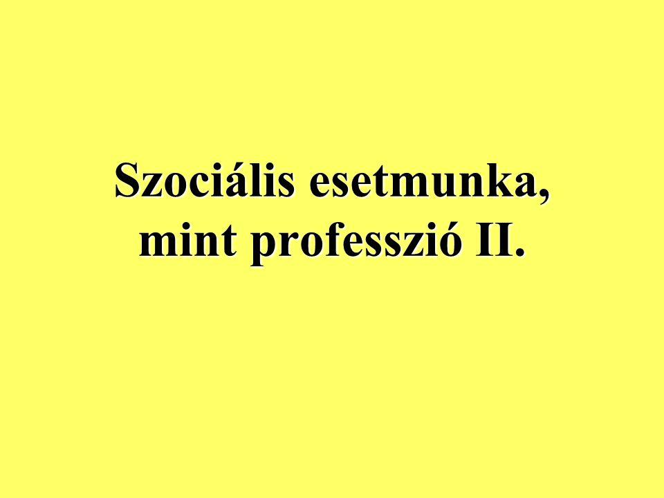 Szociális esetmunka, mint professzió II.