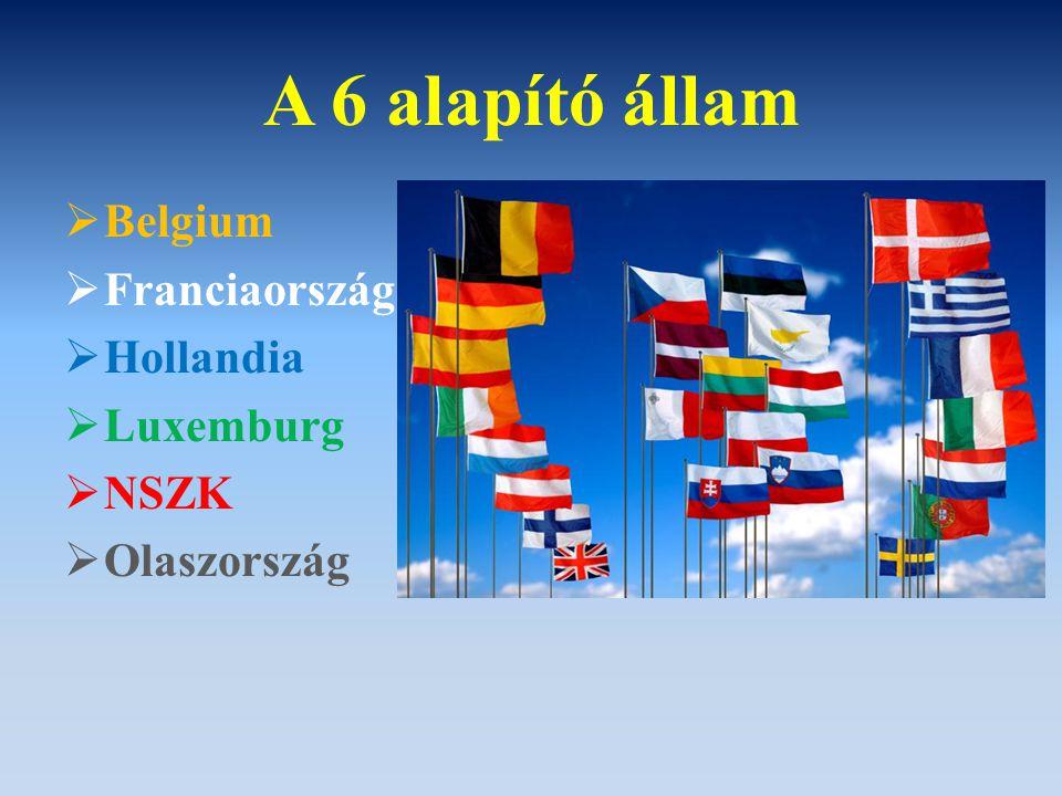 A 6 alapító állam  Belgium  Franciaország  Hollandia  Luxemburg  NSZK  Olaszország