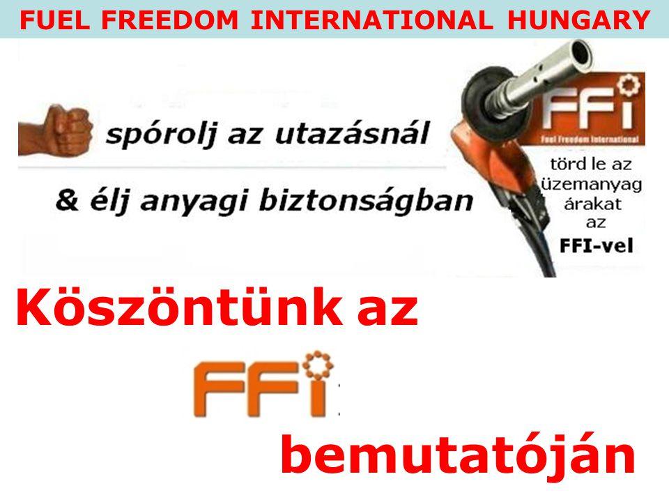 Köszöntünk az bemutatóján FUEL FREEDOM INTERNATIONAL HUNGARY