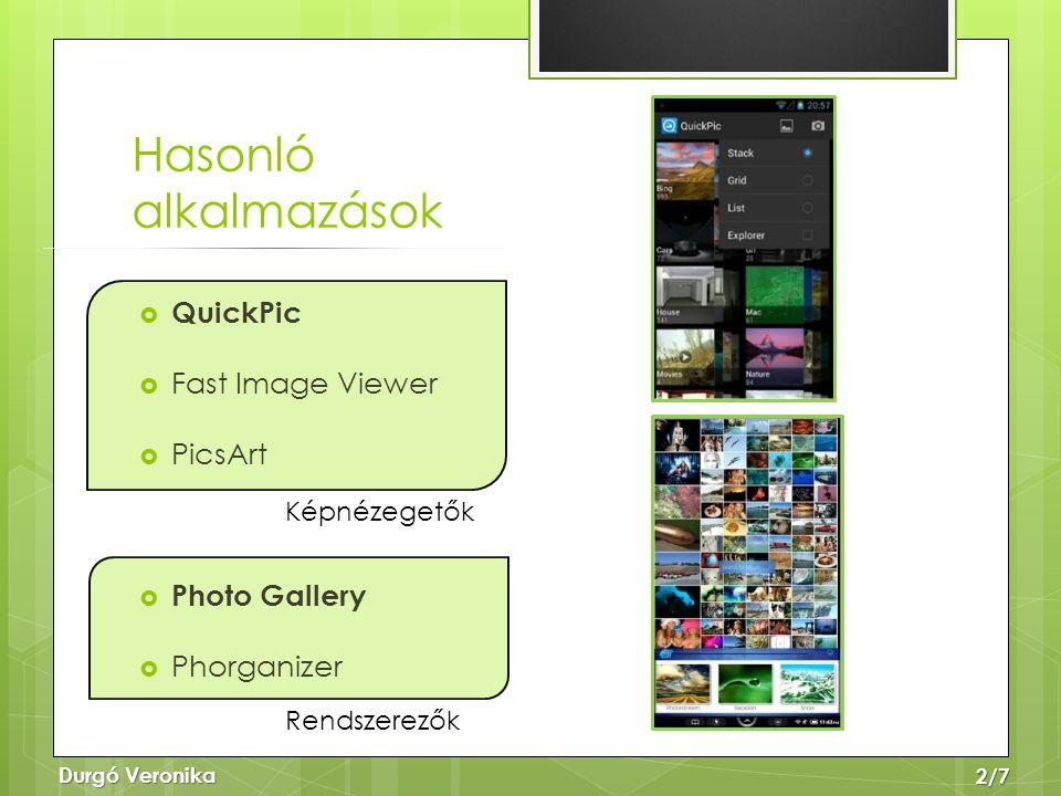 Hasonló alkalmazások  QuickPic  Fast Image Viewer  PicsArt  Photo Gallery  Phorganizer Durgó Veronika Képnézegetők Rendszerezők 2/7
