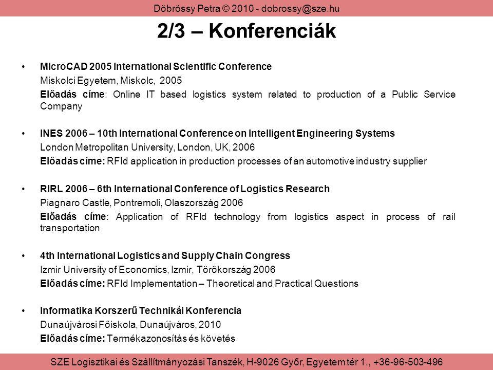 Döbrössy Petra © 2010 - dobrossy@sze.hu SZE Logisztikai és Szállítmányozási Tanszék, H-9026 Győr, Egyetem tér 1., +36-96-503-496 2/4 – Alkalmazott kutatási tevékenység Kutatóintézet: Universitas-Győr Nonprofit Kft.