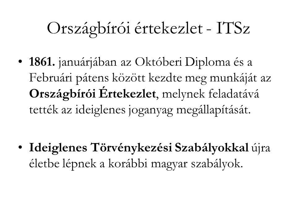 Országbírói értekezlet - ITSz 1861. januárjában az Októberi Diploma és a Februári pátens között kezdte meg munkáját az Országbírói Értekezlet, melynek