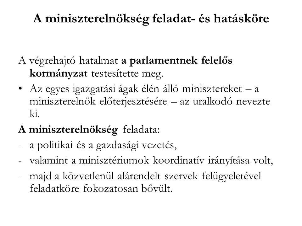 A miniszterelnökség hatásköre A hatáskörébe vont ügyeknek három csoportja különböztethető meg: 1.a kormány elnökére háruló állandó és járulékos feladatok, 2.a több tárcát érintő, periódusonként változó ún.
