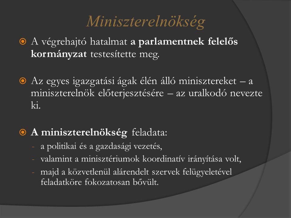  A végrehajtó hatalmat a parlamentnek felelős kormányzat testesítette meg.  Az egyes igazgatási ágak élén álló minisztereket – a miniszterelnök előt