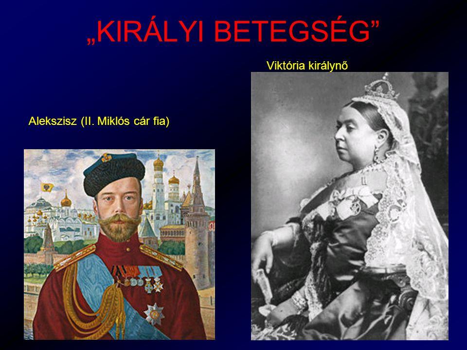 """""""KIRÁLYI BETEGSÉG Alekszisz (II. Miklós cár fia) Viktória királynő"""