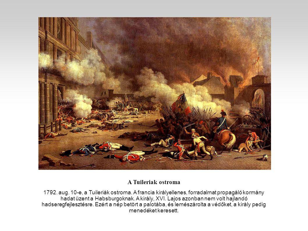 A Tuileriak ostroma 1792.aug. 10-e, a Tuileriák ostroma.