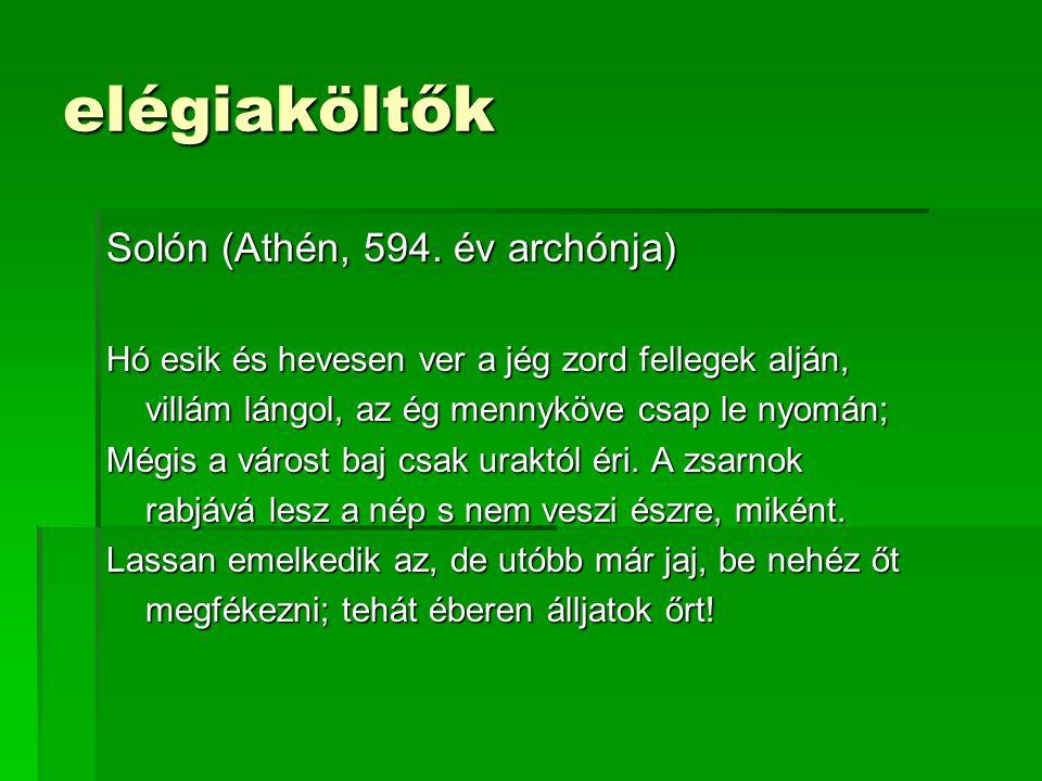 elégiaköltők Solón (Athén, 594.