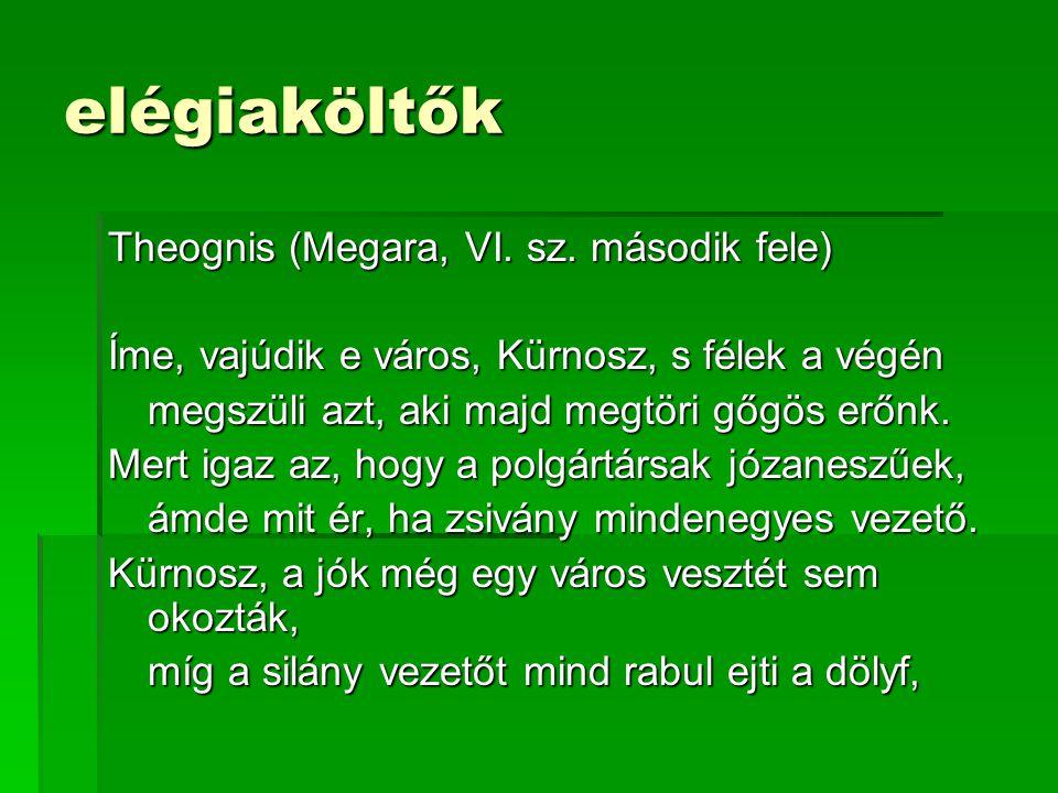 elégiaköltők Theognis (Megara, VI. sz.