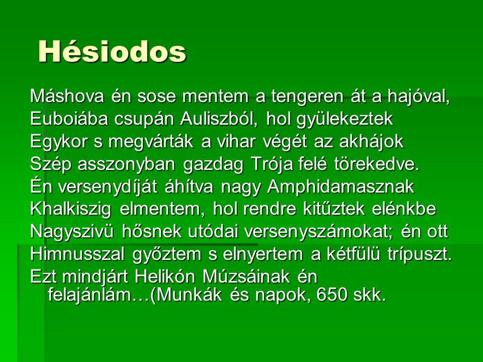 elégiaköltők Kallinos (VII.sz. Ephesos) Még meddig heverésztek.