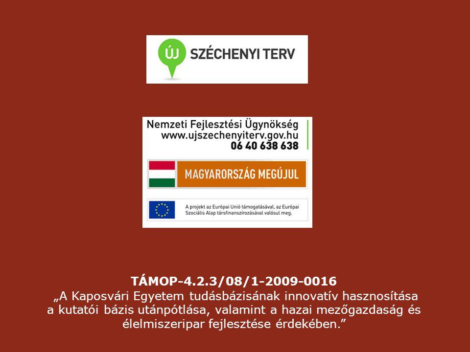 """TÁMOP-4.2.3/08/1-2009-0016 """"A Kaposvári Egyetem tudásbázisának innovatív hasznosítása a kutatói bázis utánpótlása, valamint a hazai mezőgazdaság és élelmiszeripar fejlesztése érdekében."""