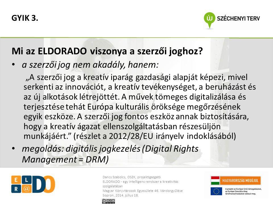 Dancs Szabolcs, OSZK, projektigazgató ELDORADO - egy intelligens rendszer a kreativitás szolgálatában Magyar Könyvtárosok Egyesülete 46.