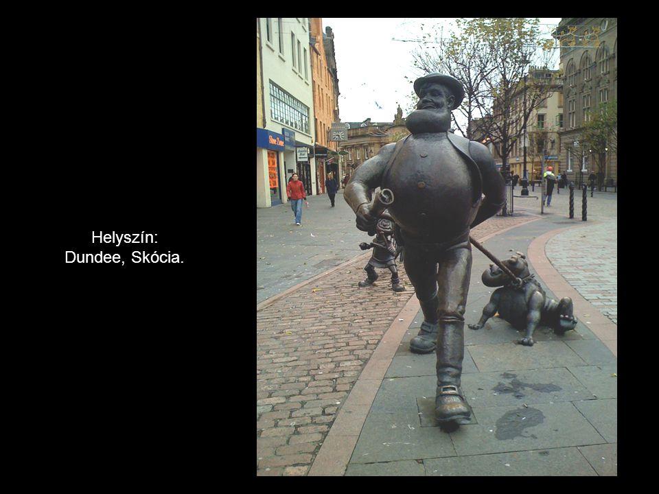 Helyszín: Dundee, Skócia.