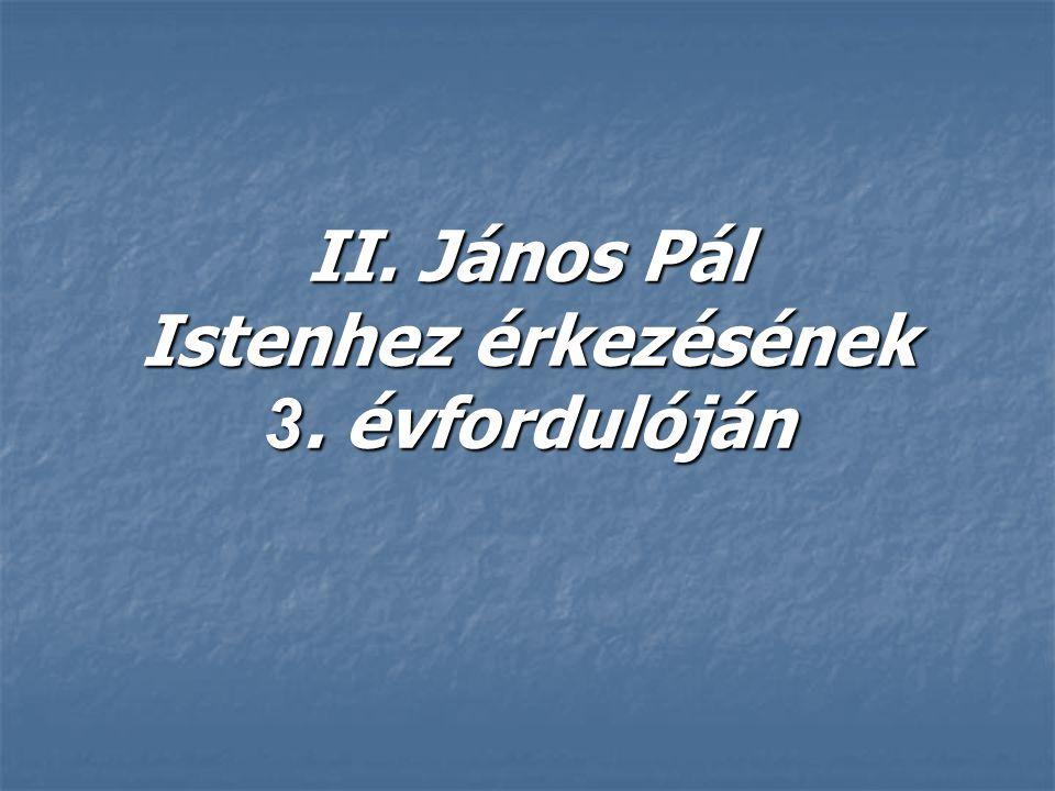 II. János Pál Istenhez érkezésének 3. évfordulóján