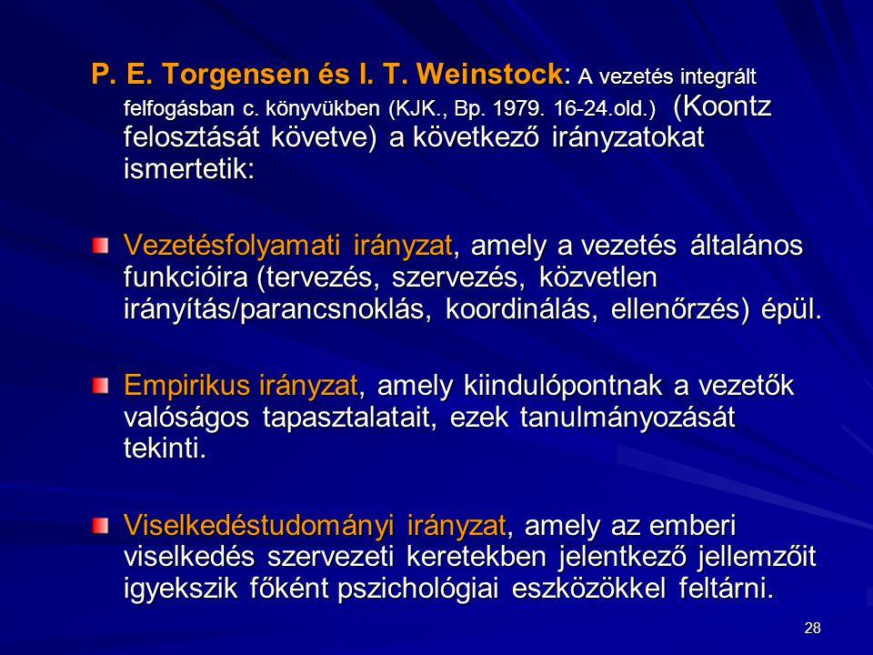P. E. Torgensen és I. T. Weinstock: A vezetés integrált felfogásban c. könyvükben (KJK., Bp. 1979. 16-24.old.) (Koontz felosztását követve) a következ