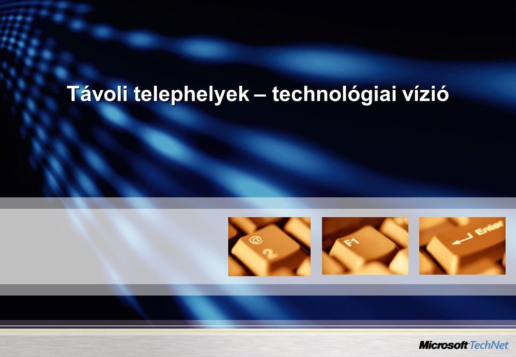 Távoli telephelyek – technológiai vízió