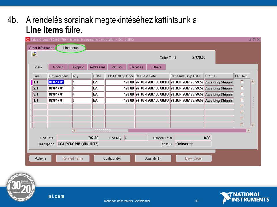 National Instruments Confidential9 4.aA Sales Orders képernyőn a rendelés egyéb részleteinek megtekintéséhez kattintsunk az Others fülre. (pl. Warehou