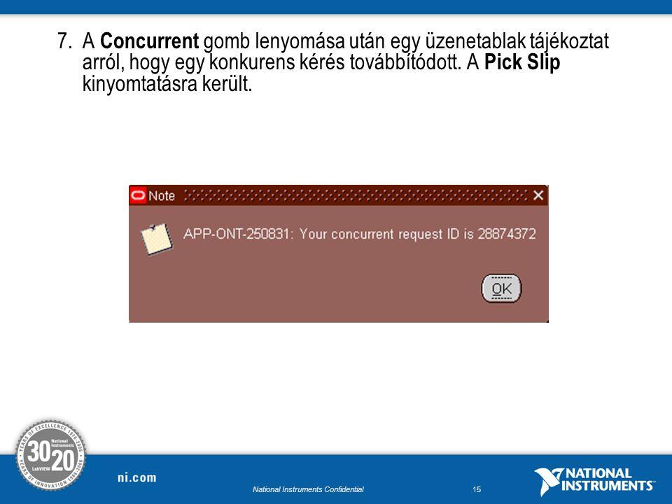 National Instruments Confidential14 6.Adjuk meg a rendelési számot majd a Order Organizer alkalmazás Warehouse, Order Type és Shipping Method adataiból következtetve, kitöltjük a helyes Based On Rule mezőt.