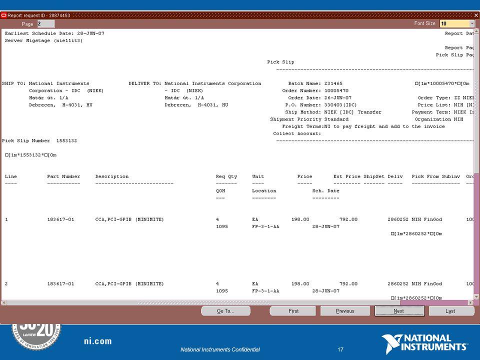 National Instruments Confidential16 8.A Pick Slip megtekintéséhez az elérési útvonal: Oracle 11i Main-Menü-Bar/View/Request Pick Slip Megtekintése