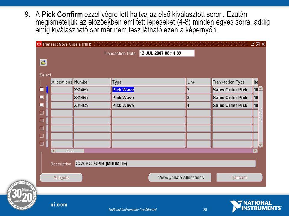 National Instruments Confidential25 8.Az alkalmazás visszavisz az előző Transact Move Order Line Allocations képernyőre => Transact gomb