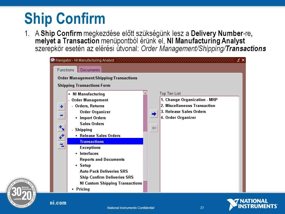 National Instruments Confidential26 9.A Pick Confirm ezzel végre lett hajtva az első kiválasztott soron.
