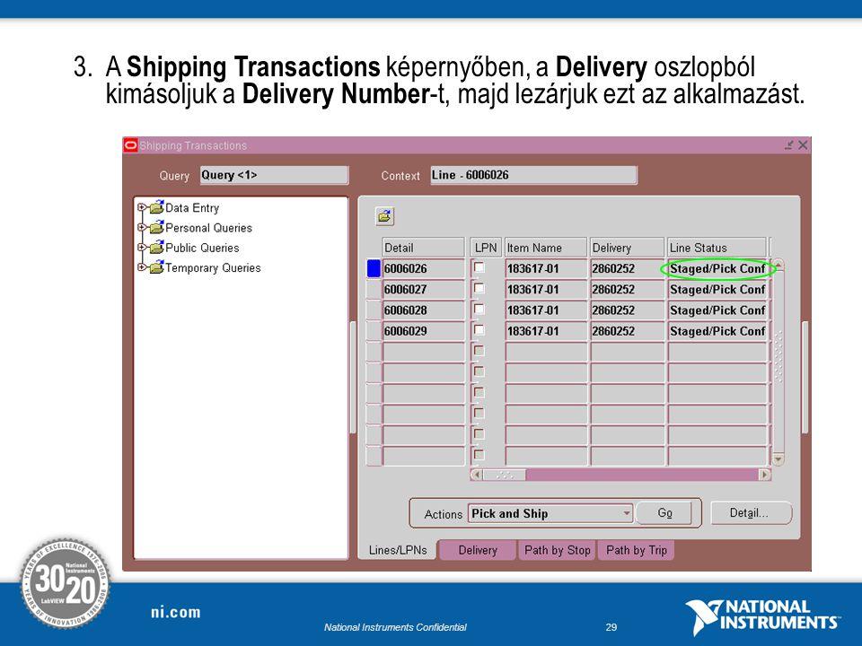 National Instruments Confidential28 2.A Query Manager képernyőben, az Order Numbers mezőbe beírjuk a rendelési számot majd => TAB billentyű és utána =