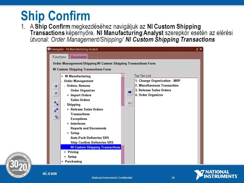 National Instruments Confidential29 3.A Shipping Transactions képernyőben, a Delivery oszlopból kimásoljuk a Delivery Number -t, majd lezárjuk ezt az