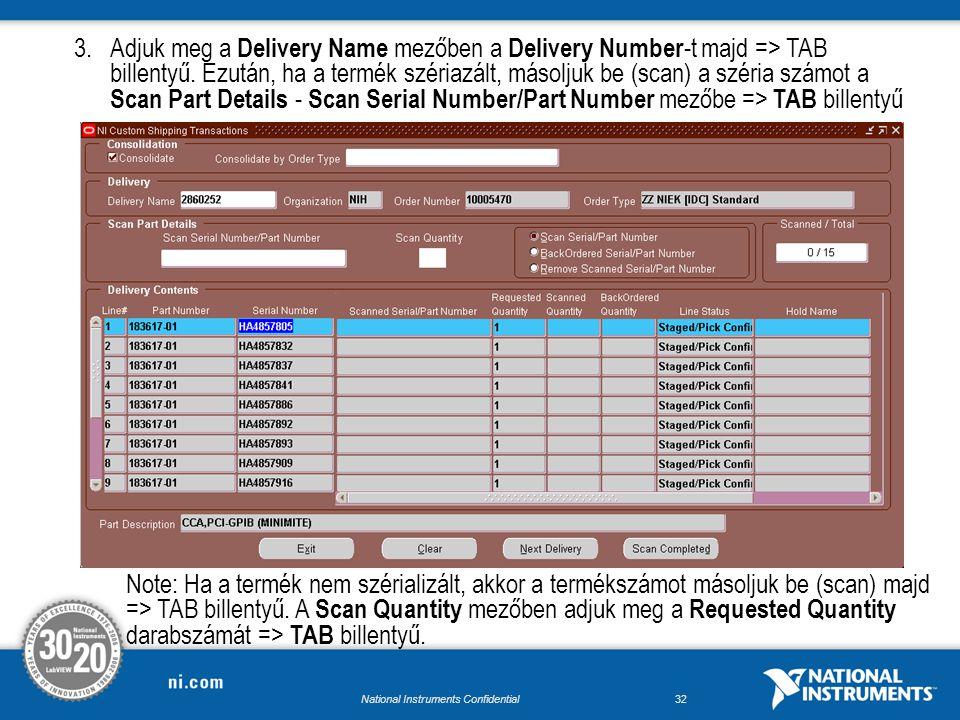 National Instruments Confidential31 2.A Ship Confirm megkezdéséhez navigáljuk az NI Custom Shipping Transactions képernyőre.