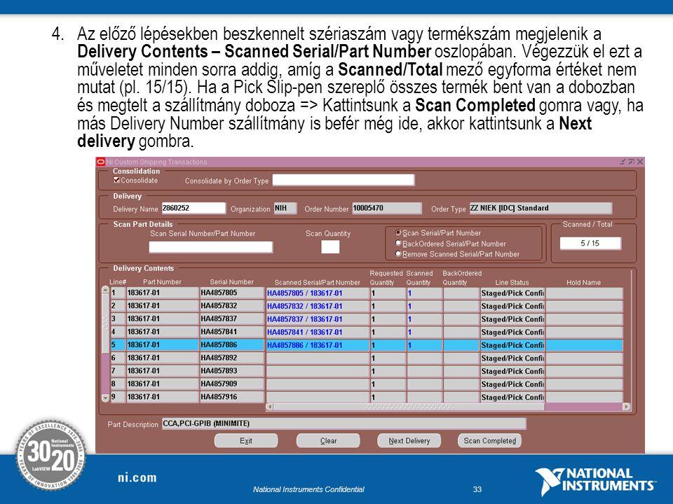 National Instruments Confidential32 3.Adjuk meg a Delivery Name mezőben a Delivery Number -t majd => TAB billentyű. Ezután, ha a termék szériazált, má