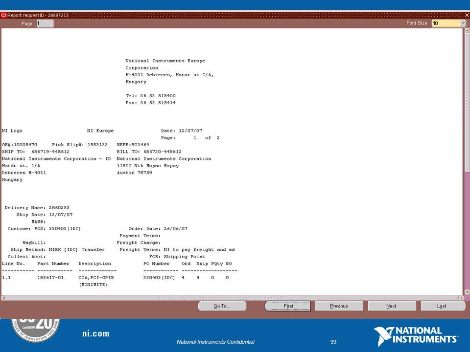 National Instruments Confidential38 8.A Pack Slip megtekintéséhez az elérési útvonal: Oracle 11i Main-Menü-Bar/View/Request Pack Slip Megtekintése