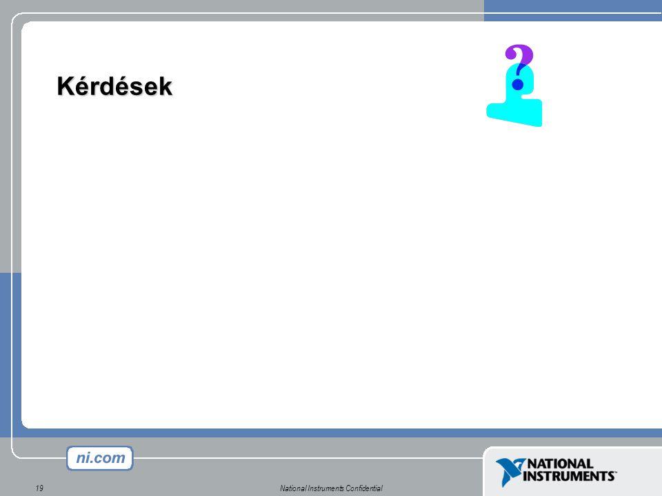 National Instruments Confidential19 Kérdések