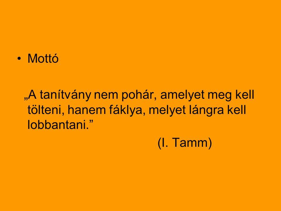 """Mottó """"A tanítvány nem pohár, amelyet meg kell tölteni, hanem fáklya, melyet lángra kell lobbantani."""" (I. Tamm)"""
