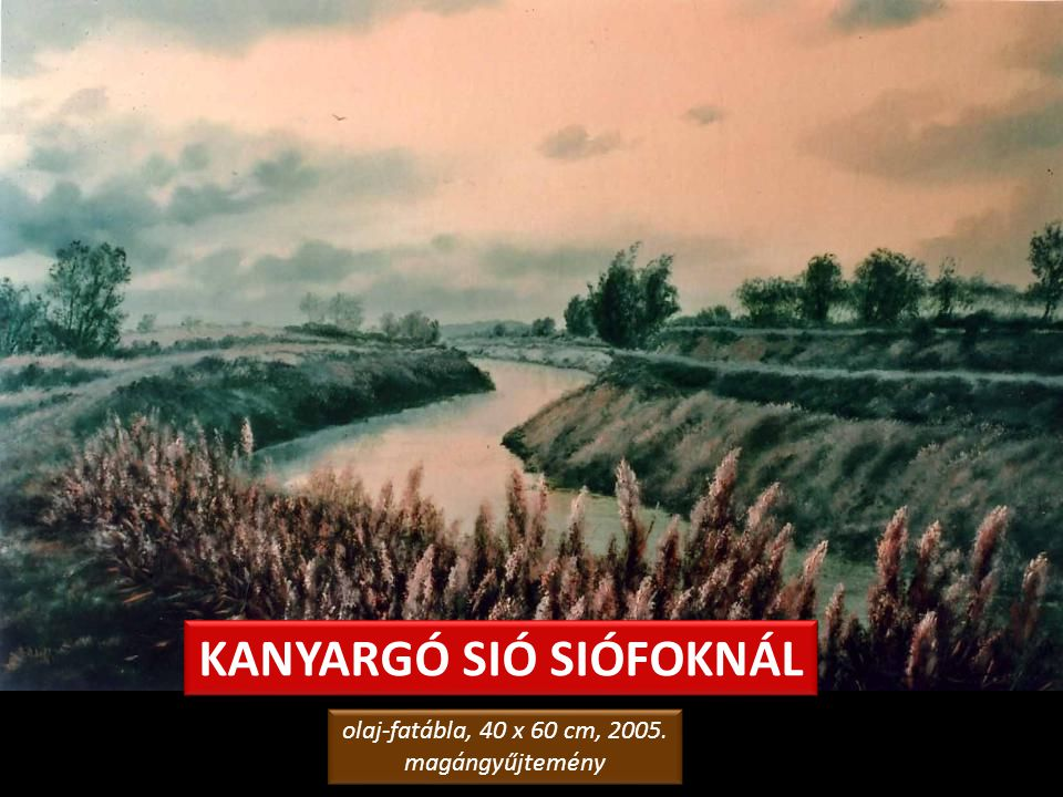 SIÓ-MENTI DAL olaj-fatábla, 50 x 170 cm, 2000. Levy Műterem-Galéria, Siófok olaj-fatábla, 50 x 170 cm, 2000. Levy Műterem-Galéria, Siófok