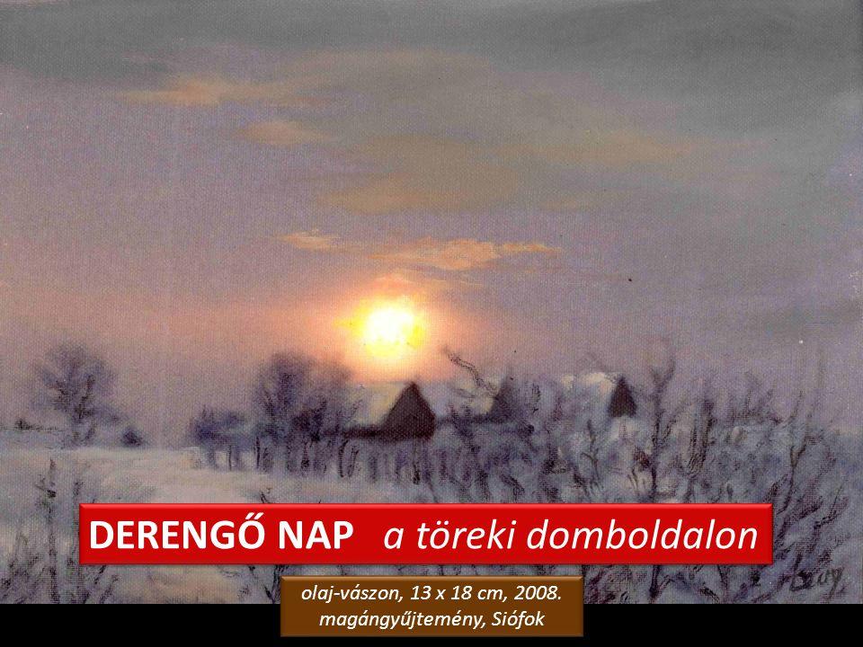 TÉL – Töreki – Auberge 1. olaj-vászon, 70 x 50 cm, 2013. Levy Műterem-Galéria, Siófok olaj-vászon, 70 x 50 cm, 2013. Levy Műterem-Galéria, Siófok