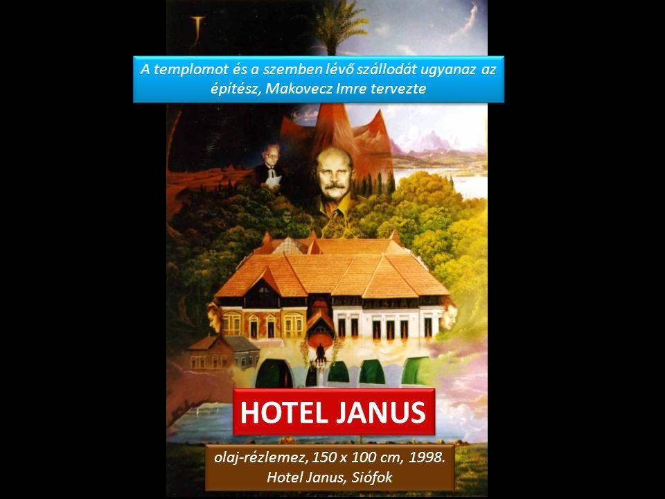 HOTEL JANUS olaj-rézlemez, 150 x 100 cm, 1998.