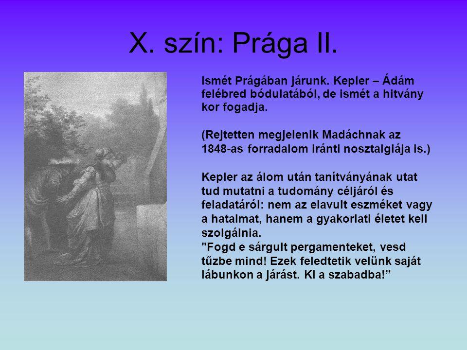 X.szín: Prága II. Ismét Prágában járunk.
