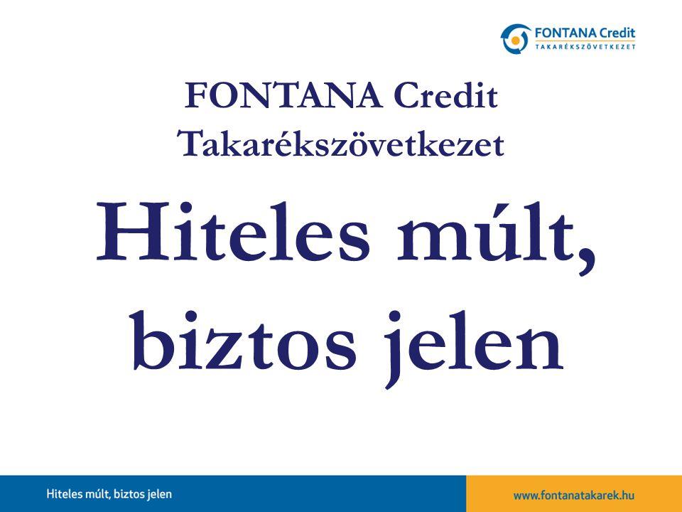 Hiteles múlt, biztos jelen FONTANA Credit Takarékszövetkezet