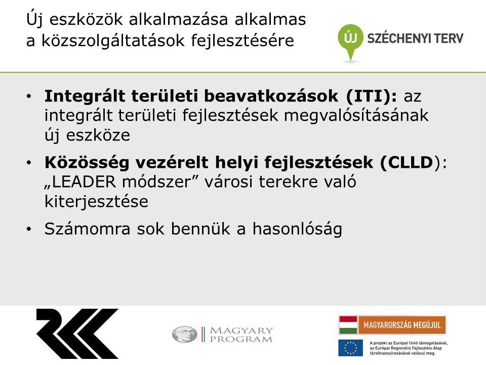 """Integrált területi beavatkozások (ITI): az integrált területi fejlesztések megvalósításának új eszköze Közösség vezérelt helyi fejlesztések (CLLD): """"LEADER módszer városi terekre való kiterjesztése Számomra sok bennük a hasonlóság Új eszközök alkalmazása alkalmas a közszolgáltatások fejlesztésére"""