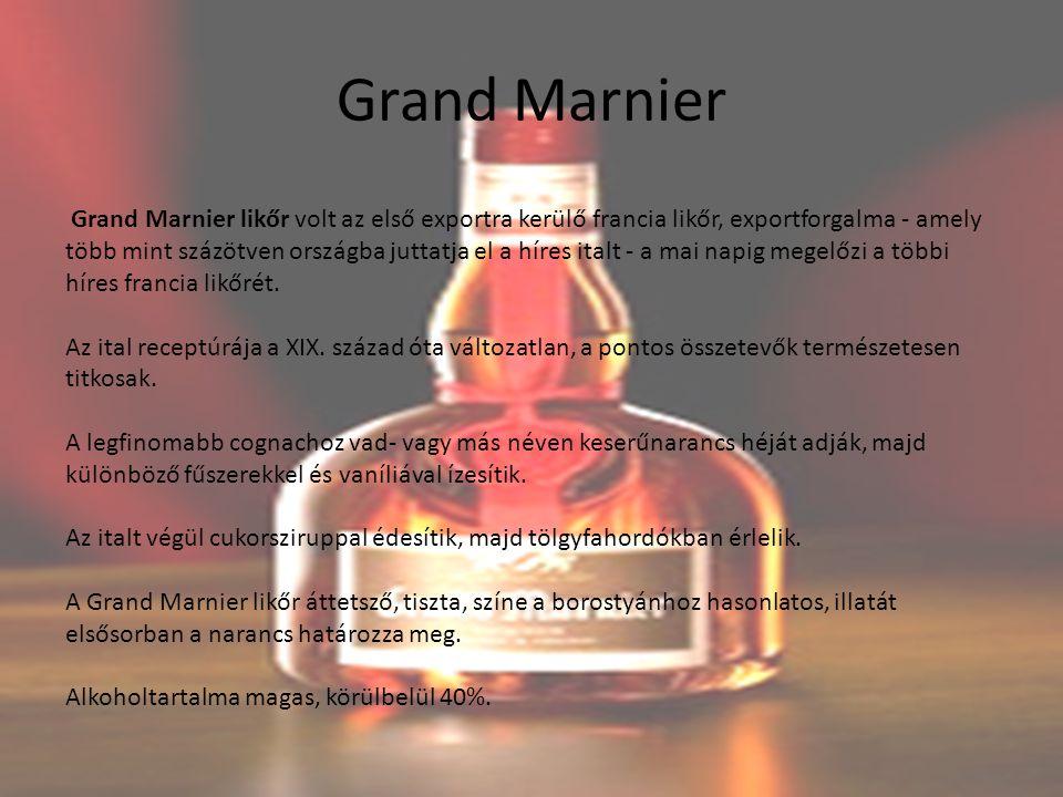 Grand Marnier Grand Marnier likőr volt az első exportra kerülő francia likőr, exportforgalma - amely több mint százötven országba juttatja el a híres