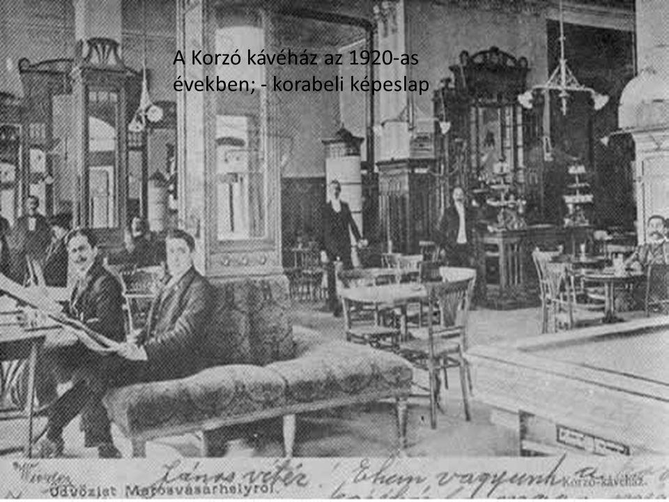A Korzó kávéház az 1920-as években; - korabeli képeslap