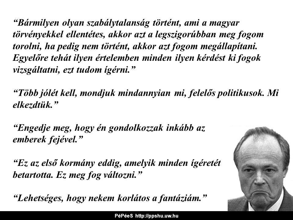 Bármilyen olyan szabálytalanság történt, ami a magyar törvényekkel ellentétes, akkor azt a legszigorúbban meg fogom torolni, ha pedig nem történt, akkor azt fogom megállapítani.